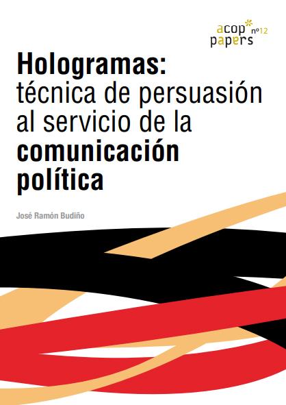 Nº12: José Ramón Budiño: Hologramas: técnica de persuasión al servicio de la Comunicación Política