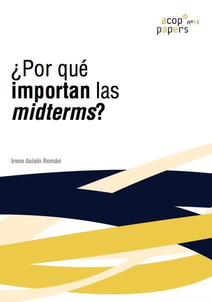 Nº14 Irene Asiaín: ¿Por qué importan las midterms?