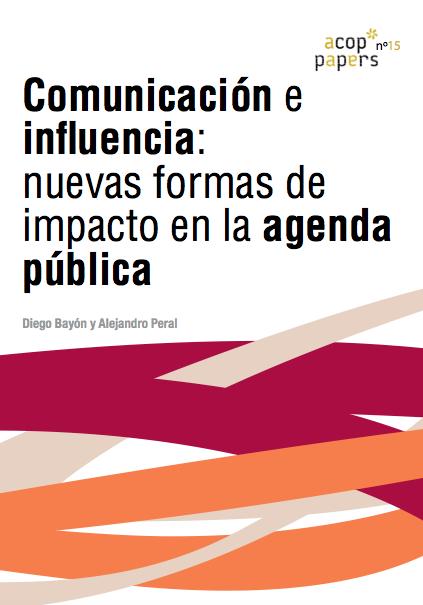 Nº15 Diego Bayón y Alejandro Peral: Comunicación e influencia: nuevas formas de impacto en la agenda pública